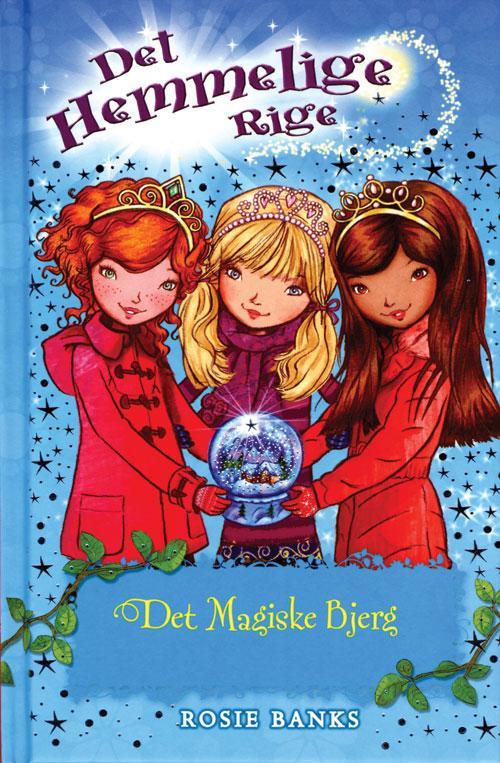 Det Hemmelige Rige, 5: Det Hemmelige Rige (5): Det magiske bjerg - Rosie Banks - Bøger - Forlaget Flachs - 9788762719972 - 2/1-2014