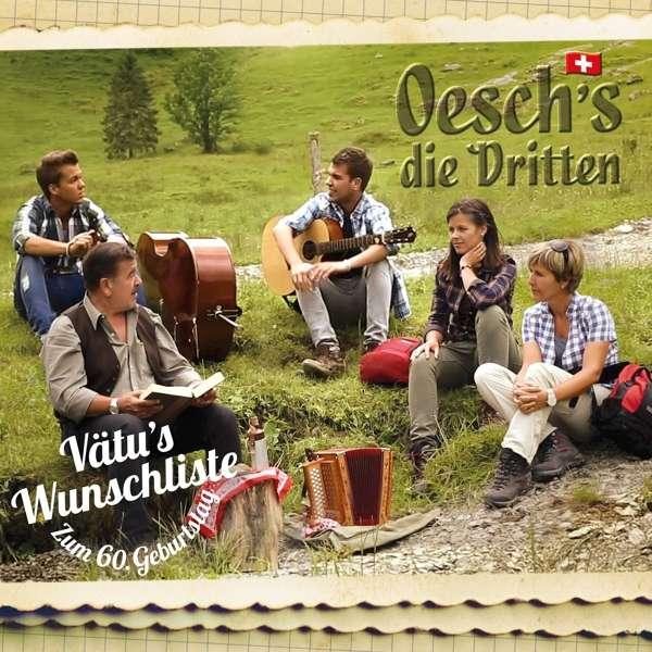 Vätus Wunschliste-zum 60.geburtstag - Oeschs Die Dritten - Musik - TELAMO - 4053804311977 - July 13, 2018
