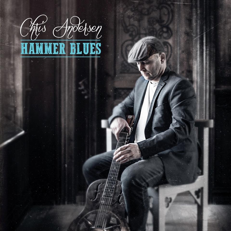 Hammer Blues - Chris Andersen - Musik - Straight Shooter Records - 5707471061978 - 2019