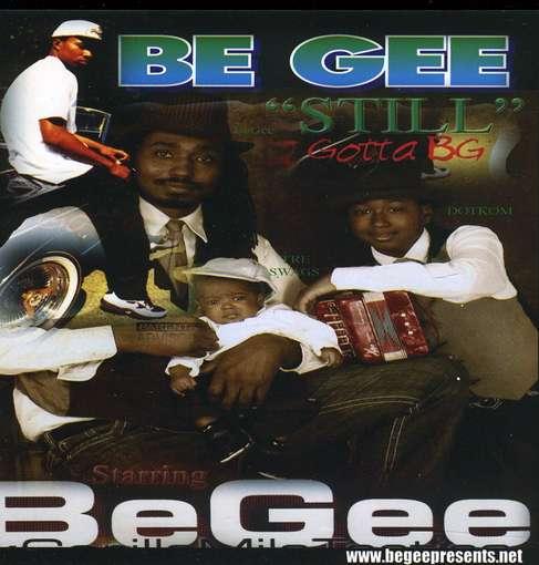 Still Gotta B.g. - Be Gee - Musik -  - 0753182746982 - May 24, 2011
