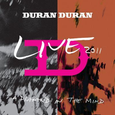 A Diamond in the Mind - Live 2011 - Duran Duran - Musik - EARMUSIC CLASSICS - 4029759148982 - May 22, 2020