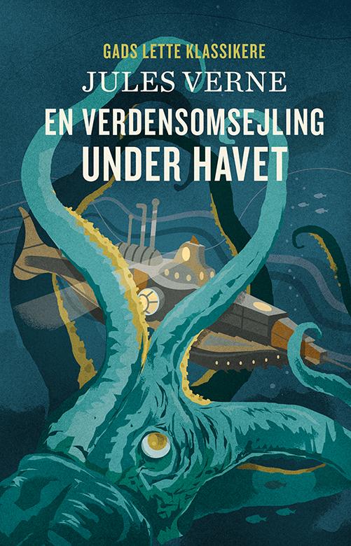 Gads Lette Klassikere: GADS LETTE KLASSIKERE: En verdensomsejling under havet - Jules Verne - Bøger - Gads Børnebøger - 9788762734982 - July 7, 2020