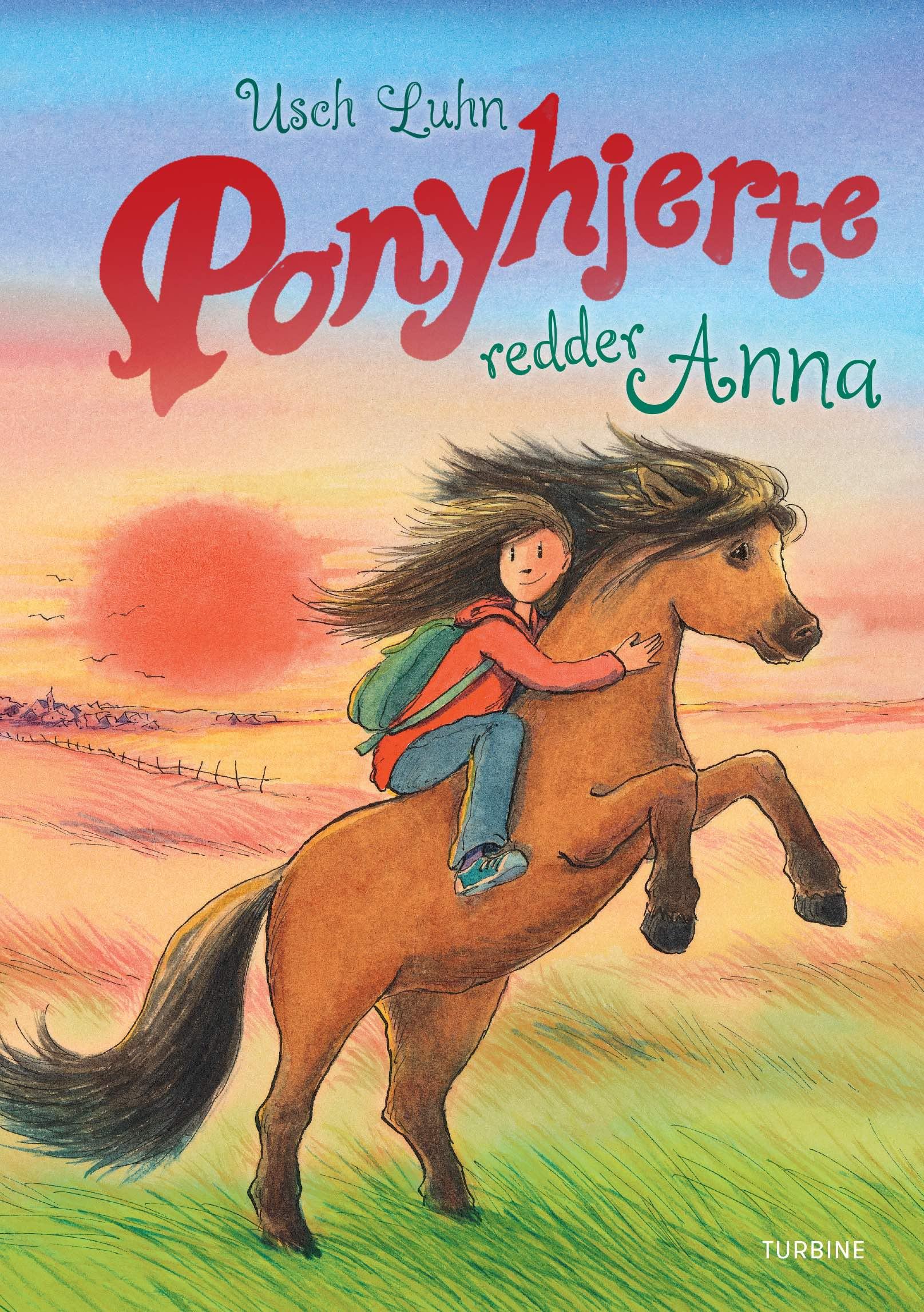 Ponyhjerte redder Anna - Usch Luhn - Bøger - Turbine - 9788740666984 - 19/1-2021