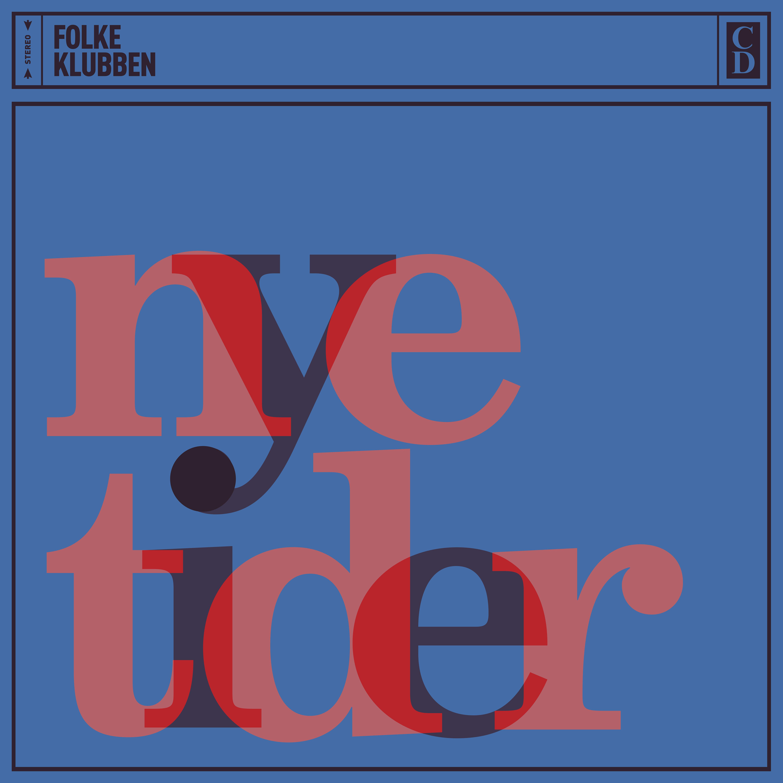 Nye Tider - Folkeklubben - Musik - ArtPeople - 5707435603985 - April 15, 2013