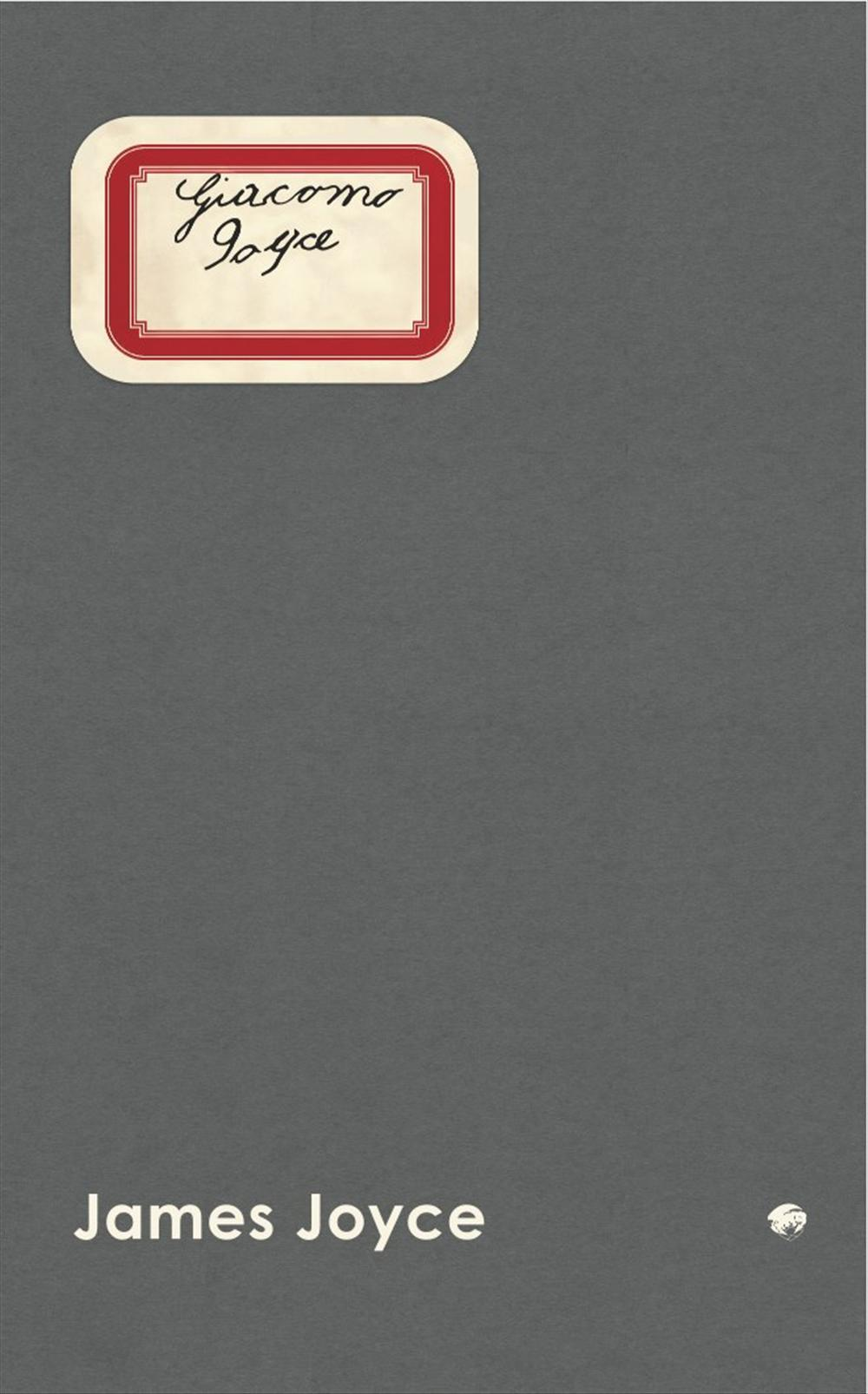 Basilisk Babel: Giacomo Joyce - James Joyce - Bøger - Forlaget Basilisk - 9788791407987 - February 19, 2016