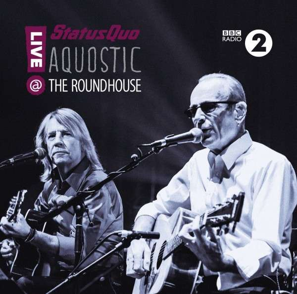 Aquostic! Live at The Roundhouse - Status Quo - Musik - EARMUSIC - 4029759102991 - 13/4-2015