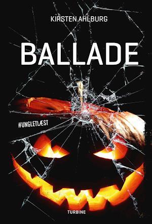 #UNGLETLÆST: Ballade - Kirsten Ahlburg - Bøger - Turbine - 9788740669992 - May 5, 2021