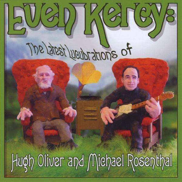 Even Kercy: Latest Lucubrations of - Hugh Oliver - Musik - noodilly noodilly wow records - 0753182149998 - 2009
