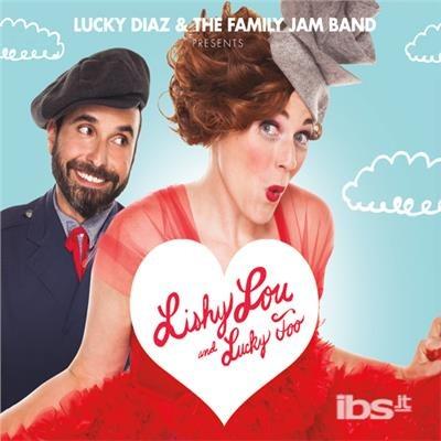 Lishy Lou & Lucky Too - Diaz,lucky & the Family Jam Band - Musik -  - 0753677549999 - November 3, 2017