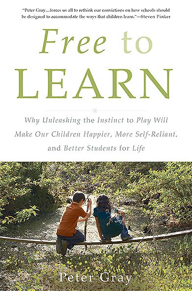 Free to Learn: Why Unleashing the Instinct to Play Will Make Our Children Happier, More Self-Reliant, and Better Students for Life - Peter Gray - Bøger - Basic Books - 9780465084999 - 10/2-2015