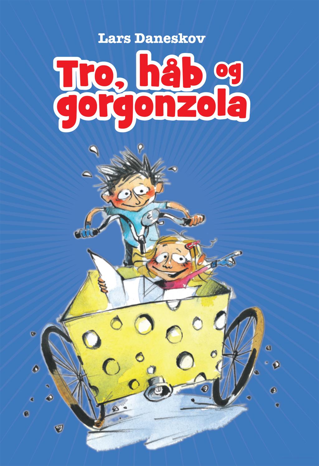 Anton bøgerne: Tro, håb og gorgonzola - Lars Daneskov - Bøger - Politikens Forlag - 9788740011999 - August 16, 2013