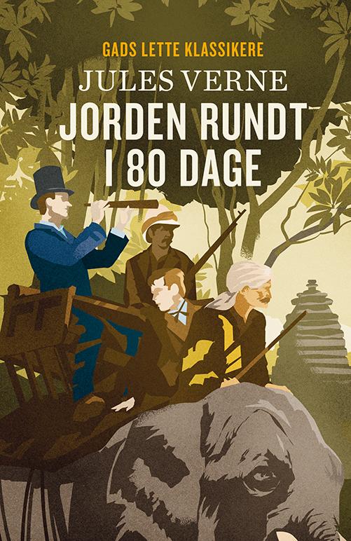 Gads Lette Klassikere: GADS LETTE KLASSIKERE: Jorden rundt i 80 dage - Jules Verne - Bøger - Gads Børnebøger - 9788762734999 - July 7, 2020